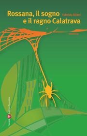 Rossana, il sogno e il ragno Calatrava